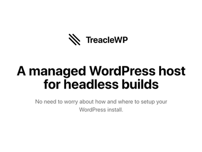 Headless WordPress Hosting — TreacleWP